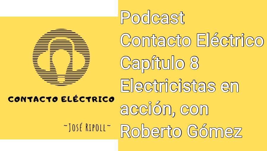 He tenido el honor de participar en un capítulo del podcast de Contacto Eléctrico